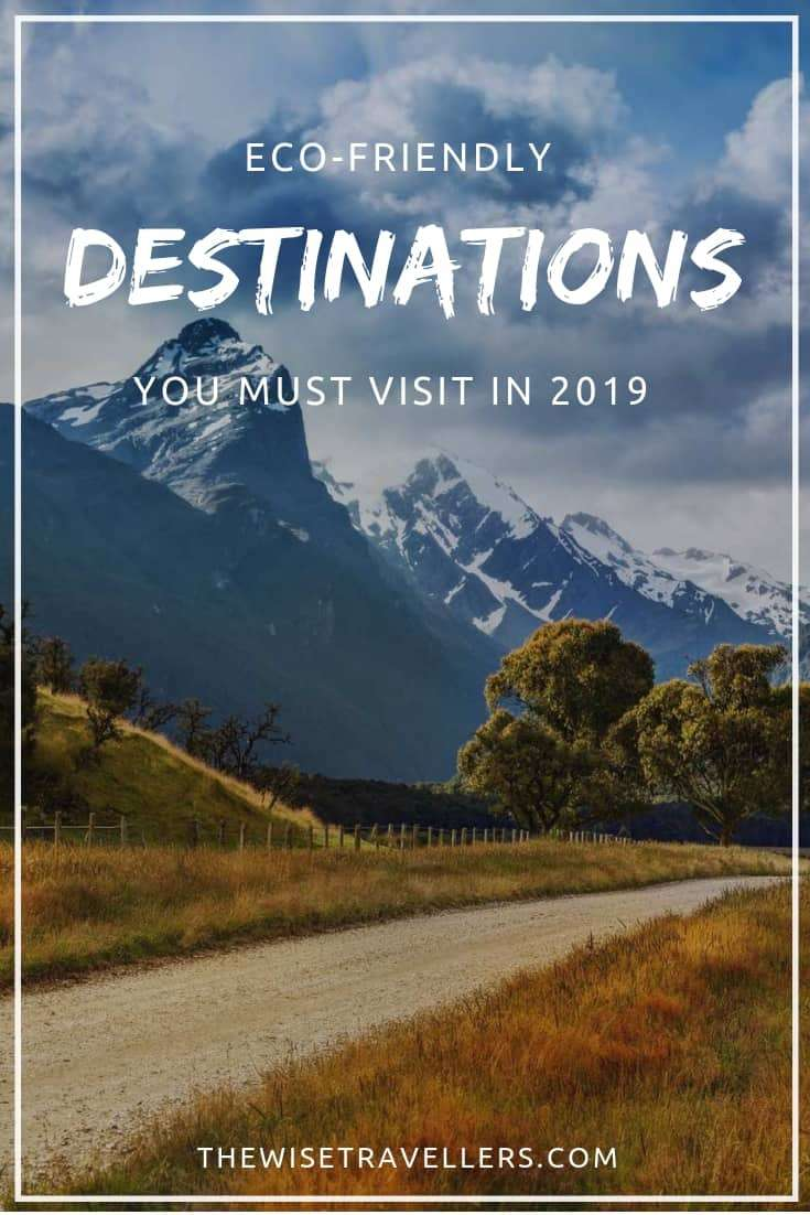 Eco-Friendly Destinations You Must Visit In 2019 1